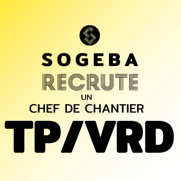 Sogeba recrute - chef de chantier